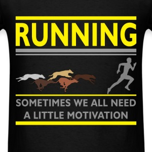 Running slogans - Running - Sometimes we all need  - Men's T-Shirt