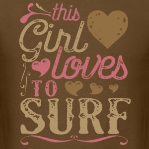 This Girl Loves To Surf Surfing T-Shirts - Men's T-Shirt