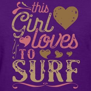 This Girl Loves To Surf Surfing T-Shirts - Women's T-Shirt