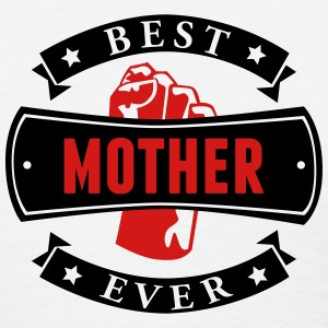 Best Mother Ever T-Shirts - Women's T-Shirt