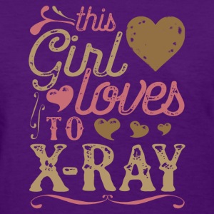 This Girl Loves To X-Ray - Radiologic Technologist T-Shirts - Women's T-Shirt