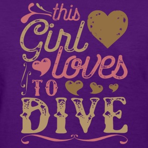 This Girl Loves To Dive Scuba Diving T-Shirts - Women's T-Shirt