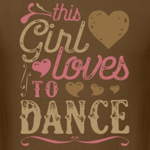 This Girl Loves To Dance Dancing T-Shirts - Men's T-Shirt