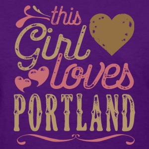 This Girl Loves Portland T-Shirts - Women's T-Shirt