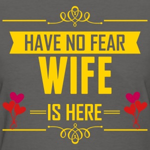 Have No Fear Wife Is Here T-Shirts - Women's T-Shirt