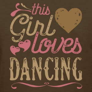 This Girl Loves Dancing Dance T-Shirts - Women's T-Shirt