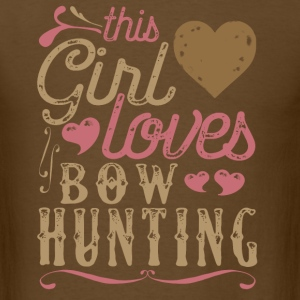 This Girl Loves Bowhunting Bow Hunting T-Shirts - Men's T-Shirt