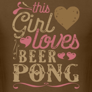 This Girl Loves Beer Pong T-Shirts - Men's T-Shirt