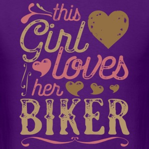 This Girl Loves Her Biker T-Shirts - Men's T-Shirt