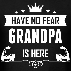 Have No Fear Grandpa Is Here T-Shirts - Men's T-Shirt