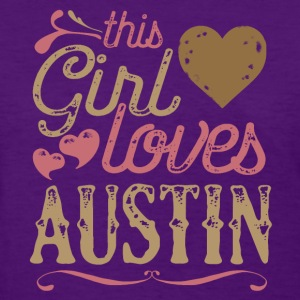 This Girl Loves Austin T-Shirts - Women's T-Shirt