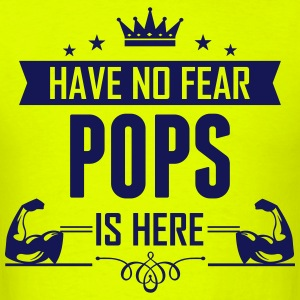 Have No Fear Pops Is Here T-Shirts - Men's T-Shirt