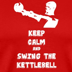 Keep calm and swing the Kettlebell (Workout Ed.) - Men's Premium T-Shirt