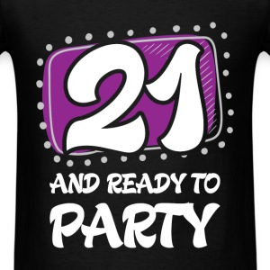21st birthday - 21 and ready to party - Men's T-Shirt