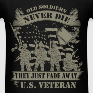 Veteran - Old soldiers never die they just fade aw - Men's T-Shirt