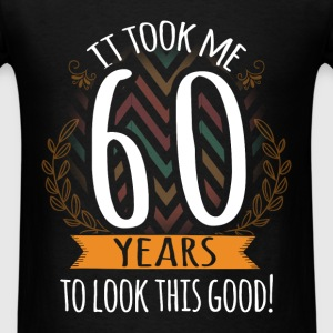 60th birthday - It took me 60 years to look this g - Men's T-Shirt