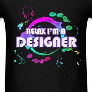 Graphic designer - Relax I'm a Designer - Men's T-Shirt
