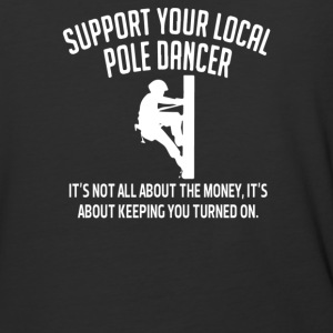 Support Your Local Pole Dancer - Baseball T-Shirt