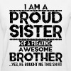 I'm A Proud Sister Of A Freaking Awesome Brother T-Shirts - Women's T-Shirt
