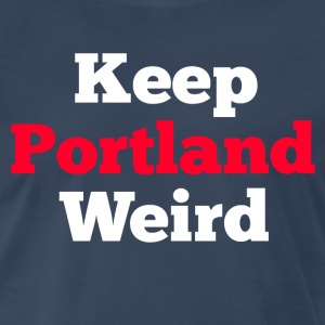 Keep Portland Weird  T-Shirts - Men's Premium T-Shirt