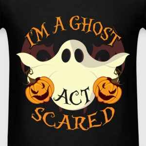 Halloween - I'm a ghost act scared - Men's T-Shirt