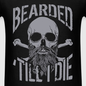 Beard - Bearded 'till I die - Men's T-Shirt