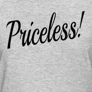 PRICELESS PRICELESS T-Shirts - Women's T-Shirt