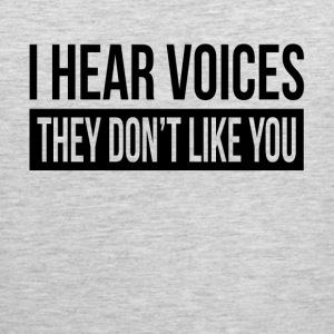 I HEAR VOICES, THEY DON'T LIKE YOU Sportswear - Men's Premium Tank