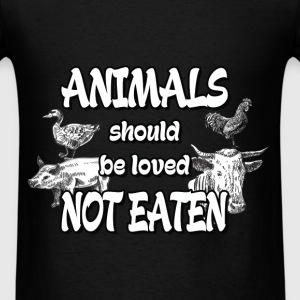 Vegan - Animals should be loved not eaten - Men's T-Shirt
