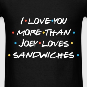 St. Valentine - I love you more than Joey loves sa - Men's T-Shirt