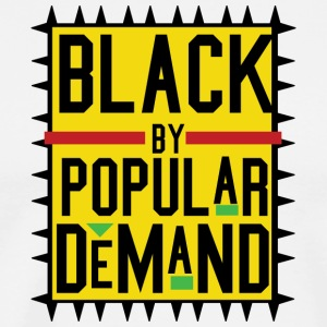 Black By Popular Demand (HBCU Design) - Men's Premium T-Shirt