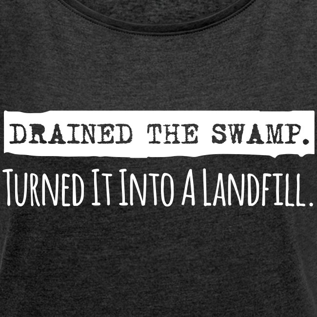 Drained the Swamp (Women Cuffed Sleeve)