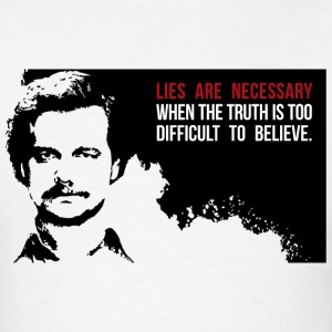 Lies are necessary T-Shirts - Men's T-Shirt