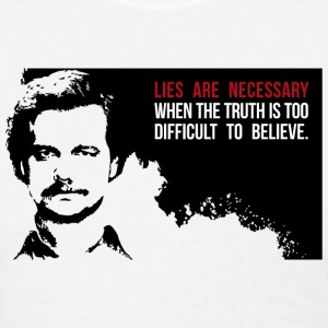 Lies are necessary T-Shirts - Women's T-Shirt