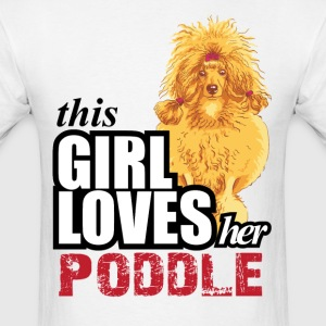 This Girl Loves Her Poodle T-Shirts - Men's T-Shirt