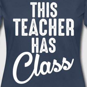 This Teacher Has Class Long Sleeve Shirts - Women's Premium Long Sleeve T-Shirt