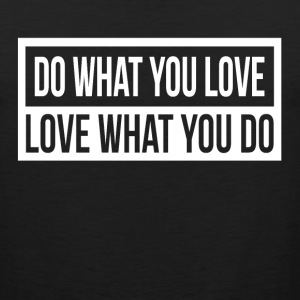 DO WHAT YOU LOVE, LOVE WHAT YOU DO Sportswear - Men's Premium Tank