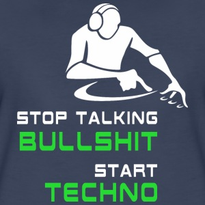 Stop talking Bullshit Start Techno T-Shirts - Women's Premium T-Shirt