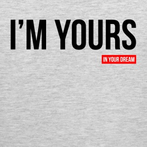 I'M YOURS IN YOUR DREAM Sportswear - Men's Premium Tank