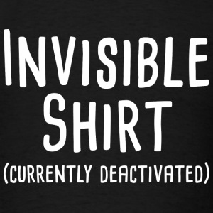 Invisible Shirt - Men's T-Shirt