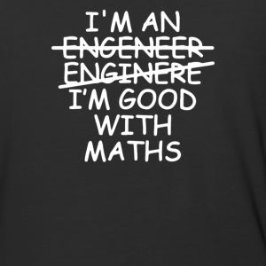I'm An Engineer Im Good With Maths - Baseball T-Shirt