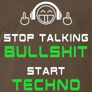Stop talking Bullshit Start Techno T-Shirts - Men's Premium T-Shirt