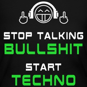 Stop talking Bullshit Start Techno Long Sleeve Shirts - Women's Long Sleeve Jersey T-Shirt