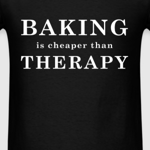 Baking - Baking is cheaper than therapy - Men's T-Shirt
