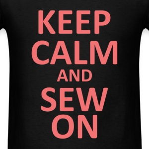 Sewing - Keep calm and sew on  - Men's T-Shirt