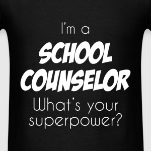School counselor - I'm a school counselor. What's  - Men's T-Shirt