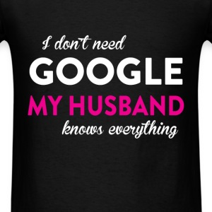 Husband - I don't need Google my husband knows eve - Men's T-Shirt