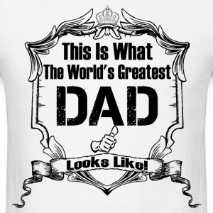 Worlds Greatest Dad Looks Like T-Shirts - Men's T-Shirt