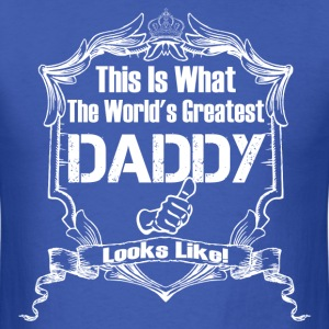 Worlds Greatest Daddy Looks Like T-Shirts - Men's T-Shirt