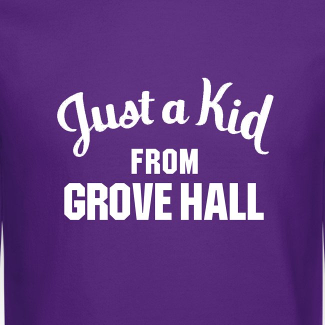 Just a Kid from Grove Hall Sweatshirt - No Hood